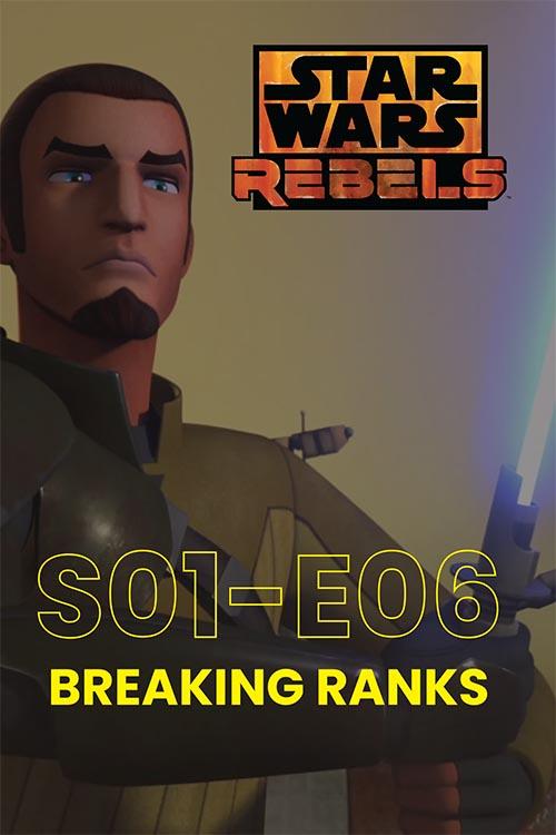 Rebels S01E06: Breaking Ranks