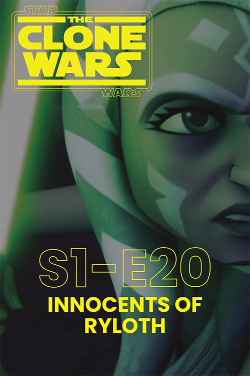 The Clone Wars S01E20: Innocents of Ryloth