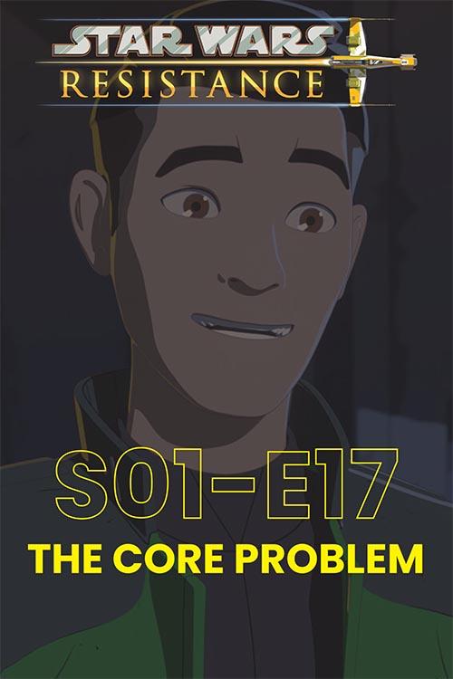 Resistance S01E017: The Core Problem