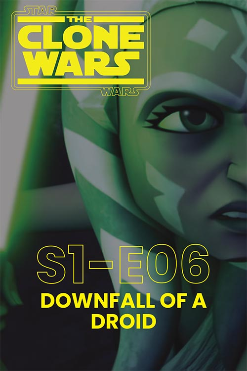 The Clone Wars S01E06: Downfall of a Droid