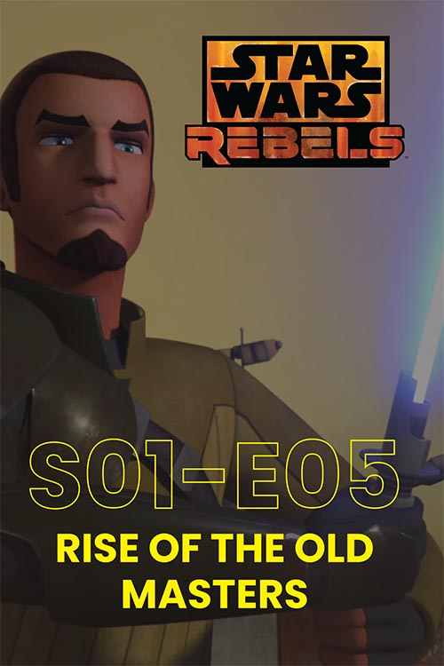 Rebels S01E05: Rise Of The Old Masters