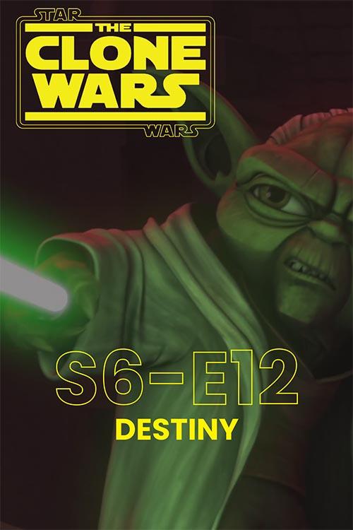 The Clone Wars S06E12: Destiny