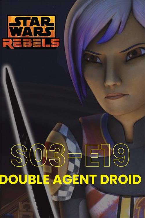 Rebels S03E19: Double Agent Droid