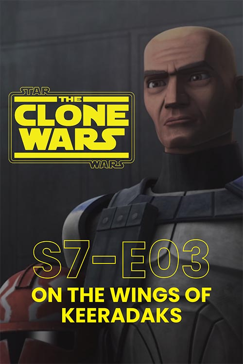 The Clone Wars S07E03: On The Wings Of Keeradaks