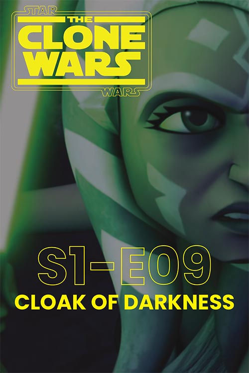 The Clone Wars S01E09: Cloak of Darkness