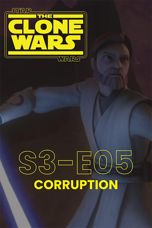 The Clone Wars S03E05: Corruption