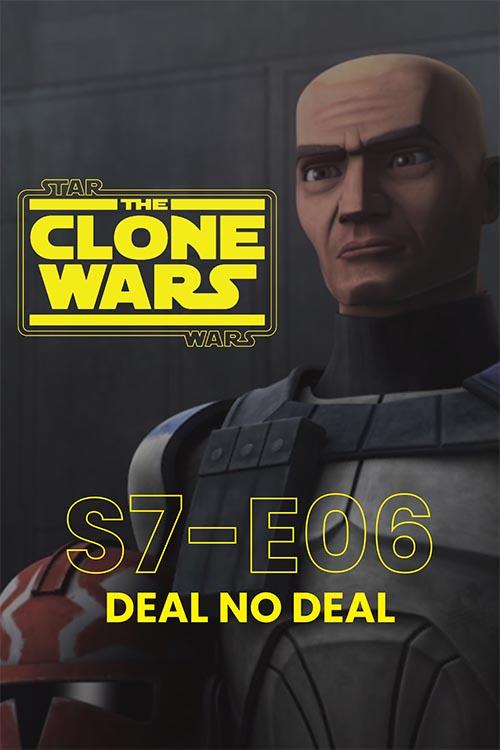 The Clone Wars S07E06: Deal No Deal