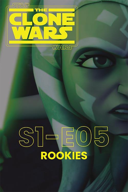 The Clone Wars S01E05: Rookies