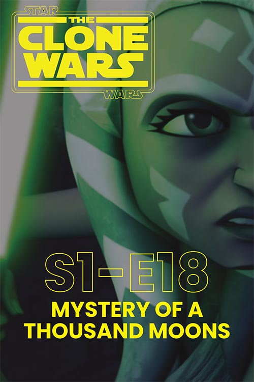 The Clone Wars S01E18: Mystery of a Thousand Moons