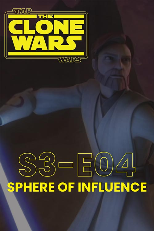 The Clone Wars S03E04: Sphere of Influence