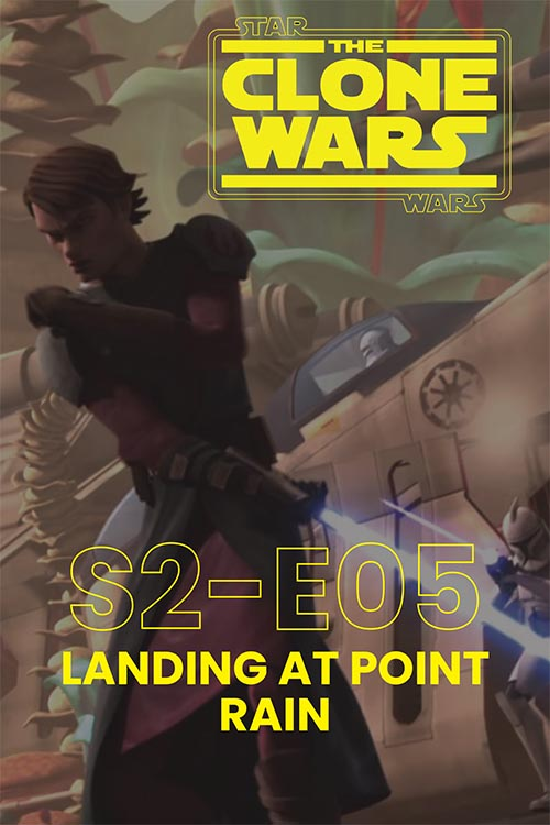 The Clone Wars S02E05: Landing at Point Rain