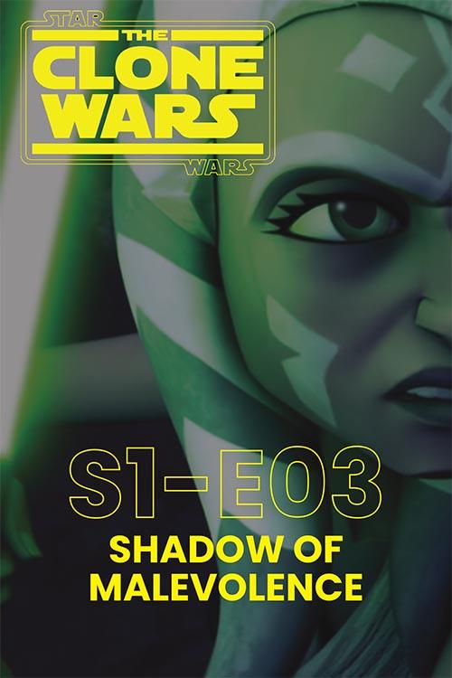 The Clone Wars S01E03: Shadow of Malevolence
