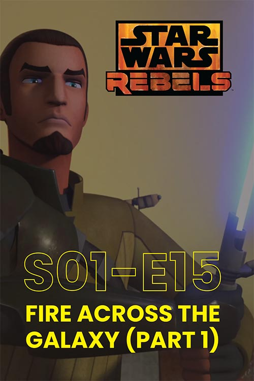 Rebels S01E15: Fire Across The Galaxy