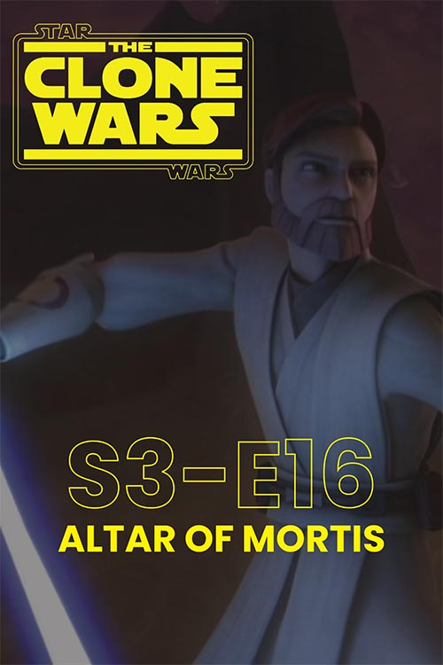 The Clone Wars S03E16: Altar of Mortis