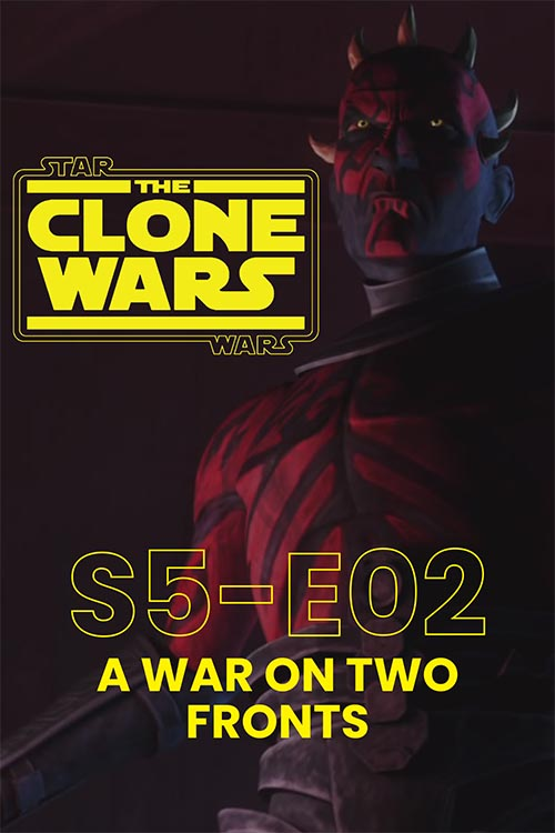 The Clone Wars S05E02: A War on Two Fronts