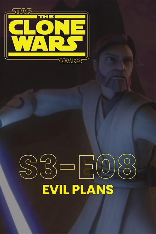 The Clone Wars S03E08: Evil Plans