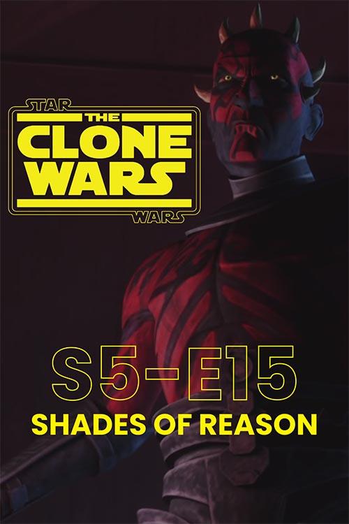 The Clone Wars S05E15: Shades Of Reason