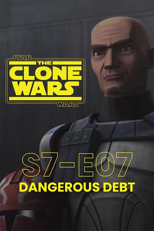 The Clone Wars S07E07: Dangerous Debt