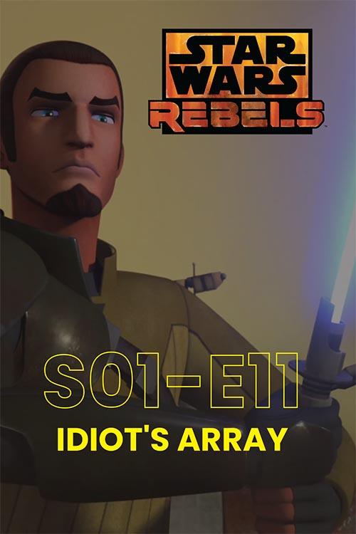 Rebels S01E11: Idiot's Array