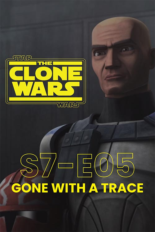 The Clone Wars S07E05: Gone With A Trace
