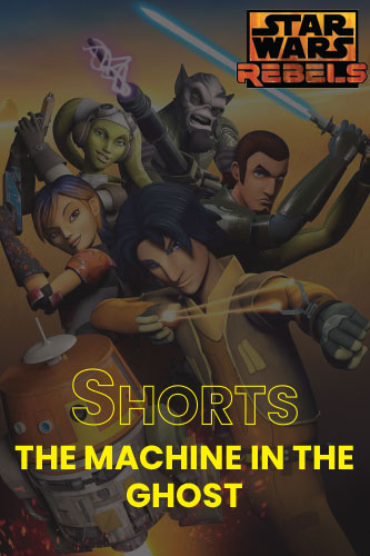 Rebels S01S01: The Machine in the Ghost