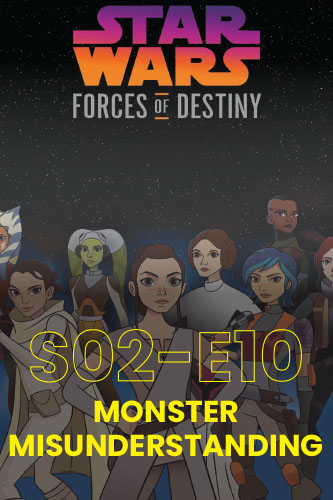 Forces Of Destiny S02E10: Monster Misunderstanding