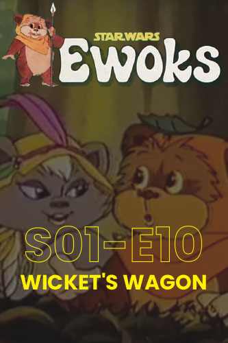 Ewoks Animated Series S01E10: Wicket's Wagon