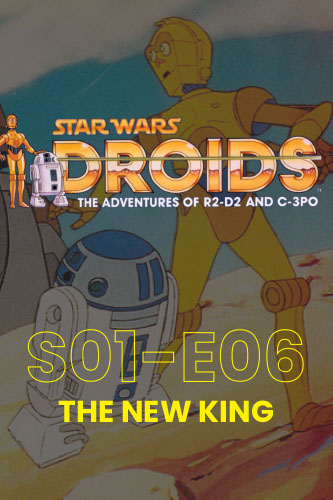 Droids; The Animated Adventures S01E06: The New King