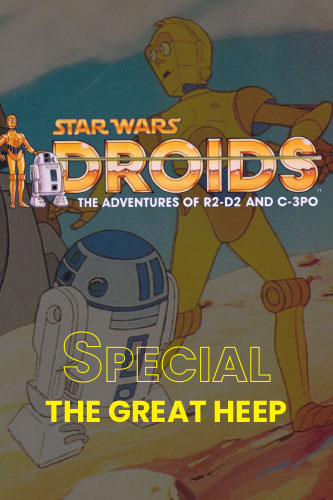 Droids; The Animated Adventures (TV Movie): The Great Heep