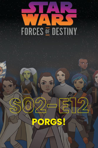 Forces Of Destiny S02E12: Porgs!