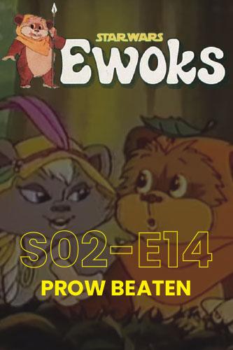 Ewoks Animated Series S02E14: Prow Beaten