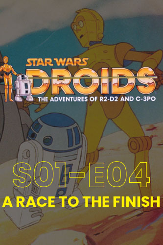 Droids; The Animated Adventures S01E04: A Race to the Finish