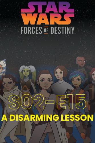 Forces Of Destiny S02E15: A Disarming Lesson