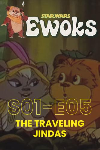 Ewoks Animated Series S01E05: The Traveling Jindas