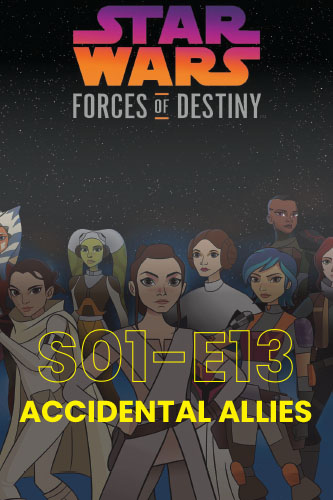 Forces Of Destiny S01E13 Accidental Allies