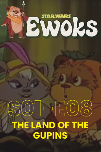 Ewoks Animated Series S01E08: The Land of the Gupins