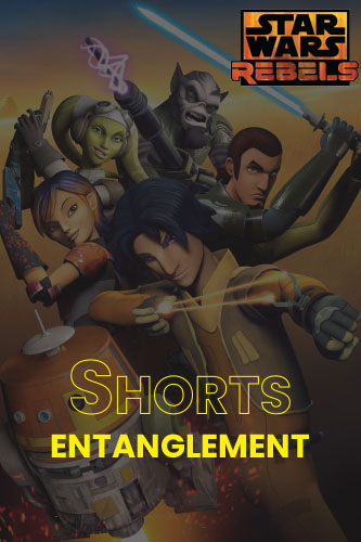 Rebels S01S03: Entanglement