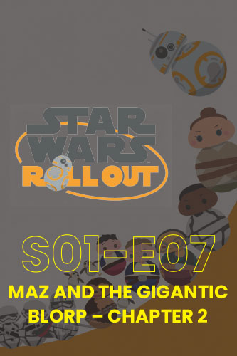 Roll Out S01E07: Maz And The Gigantic Blorp Part 2
