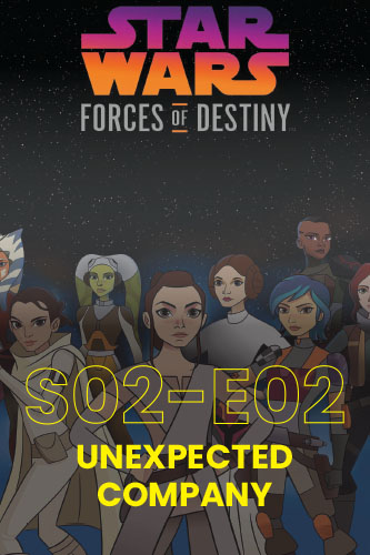 Forces Of Destiny S02E02: Unexpected Company