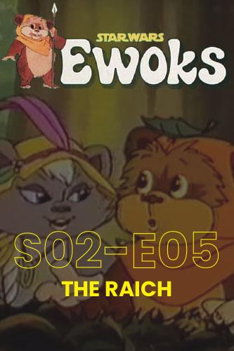 Ewoks Animated Series S02E05: The Raich