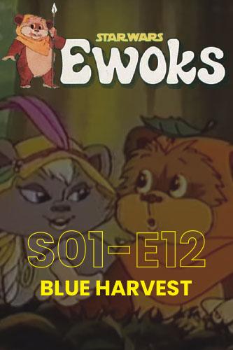 Ewoks Animated Series S01E12: Blue Harvest