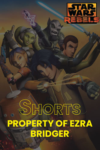 Rebels S01S04: Property of Ezra Bridger