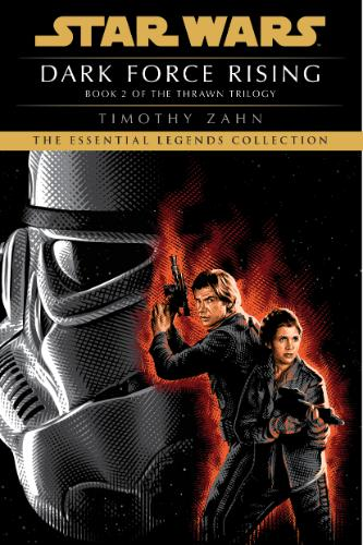 Dark Force Rising (The Essential Legends Collection)