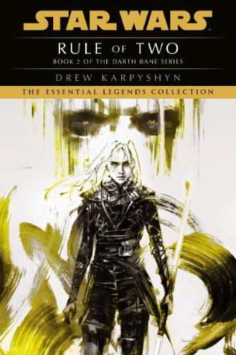 Darth Bane: Rule of Two (The Essential Legends Collection)