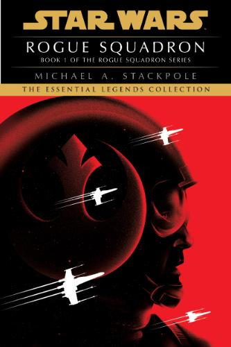 Rogue Squadron (The Essential Legends Collection)
