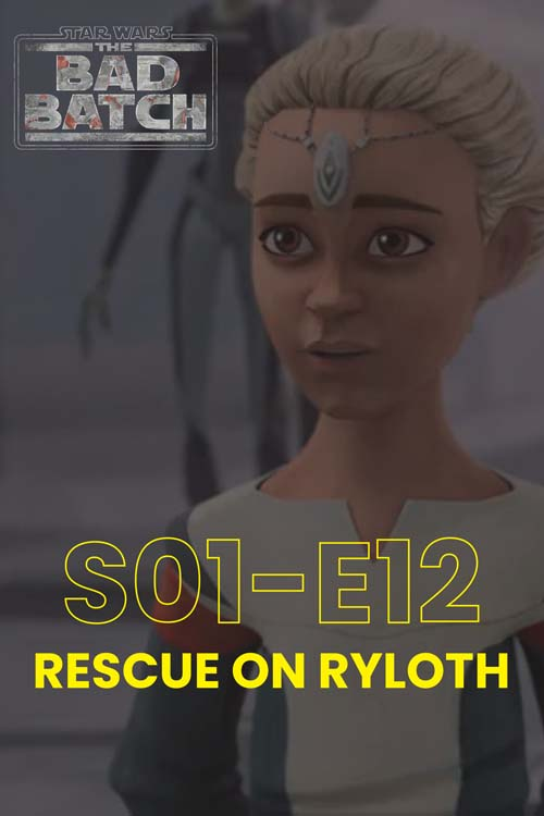 The Bad Batch S01E12: Rescue On Ryloth