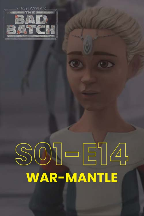 The Bad Batch S01E14: War Mantle