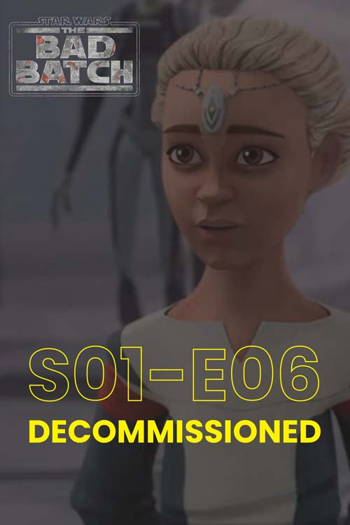 The Bad Batch S01E06: Decommissioned