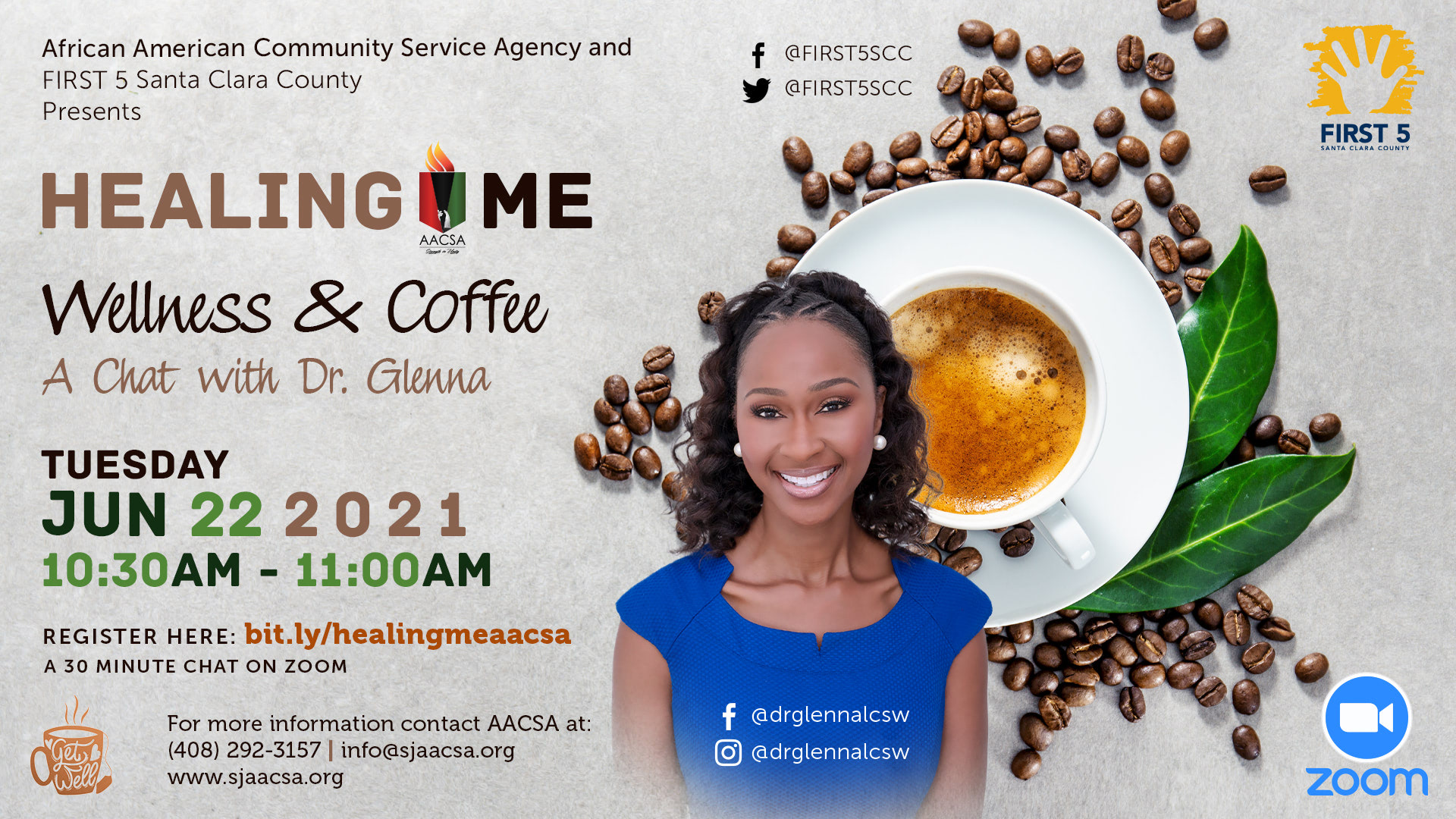 Banner for the AACSA event: Healing Me: Wellness & Coffee. A Chat with Dr. Glenna. Event Date: Tuesday June 22nd, 2021. 10:30am to 11:00am PST. On Zoom. To register, visit bit.ly/healingmeaacsa.