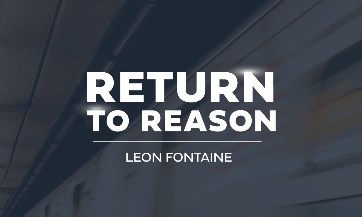 Return to Reason with Leon Fontaine